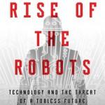 Review : รีวิวหนังสือ Rise of the Robots: โลกในยุคที่แรงงานไม่มีค่า